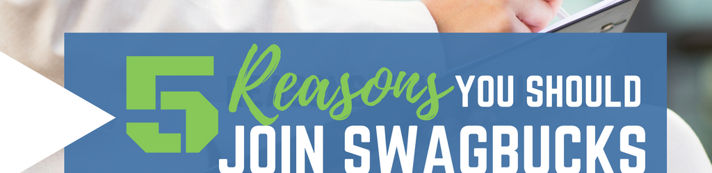 5 Reasons You Should Join Swagbacks Survey Panel