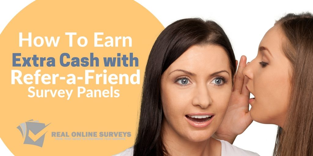 How To Earn Extra Cash with Refer-A-Firend Survey Panels