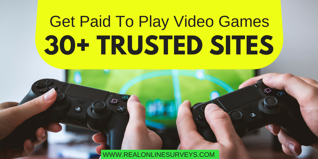 Get Paid To Play Video Games - 30+ Trusted Sites