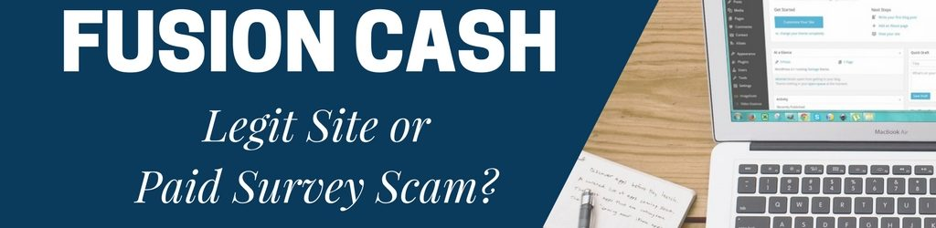 Fusion Cash Review: Scam or Legit Survey Site To Earn Cash Online?